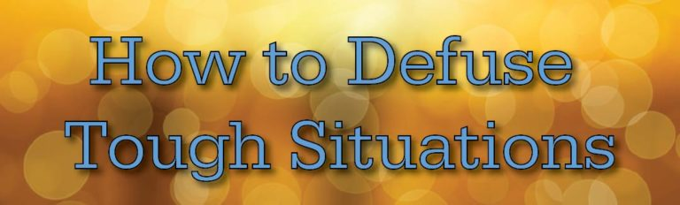 How to Defuse Tough Situations