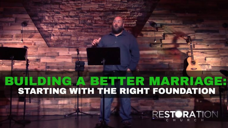 Building a Better Marriage: Starting with the Right Foundation