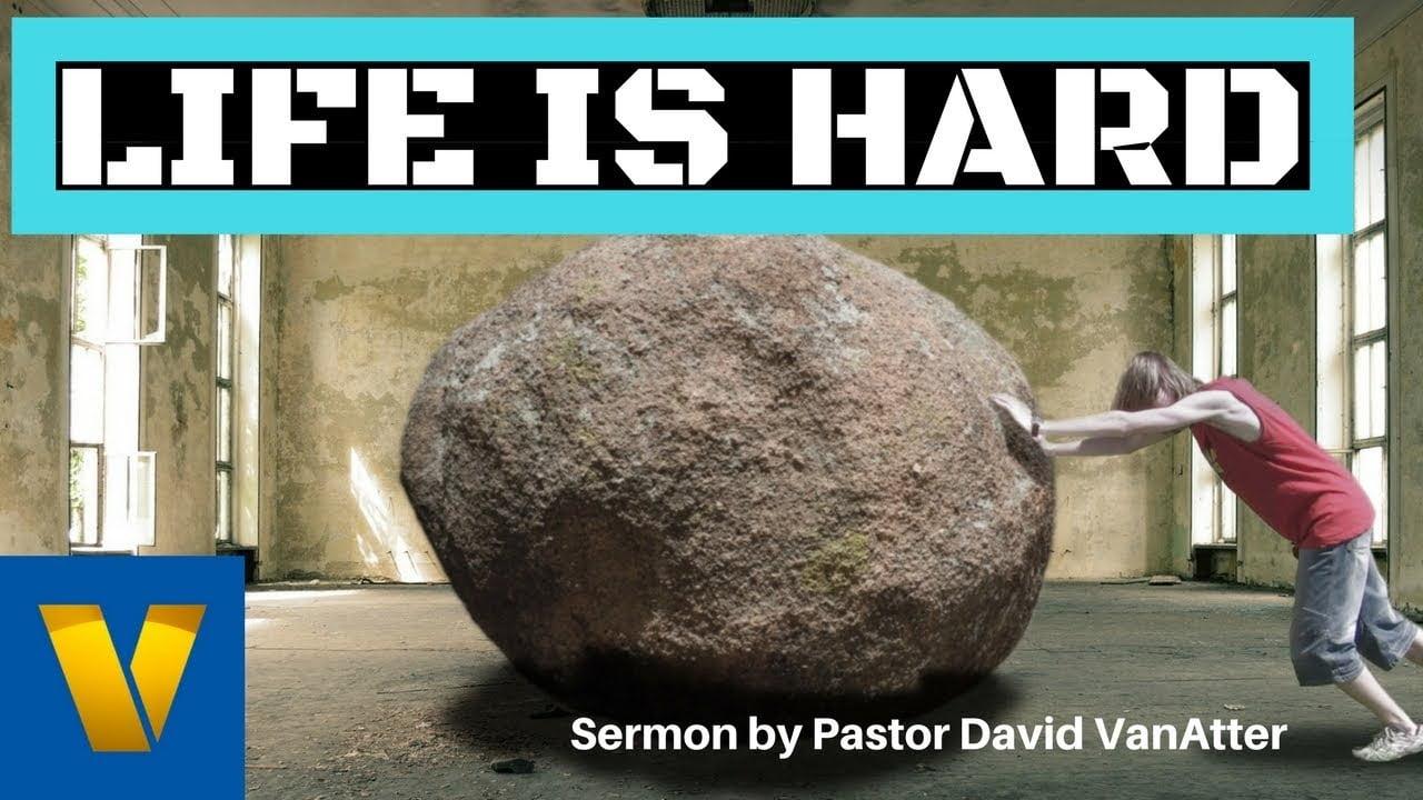 Sermon Life is Hard